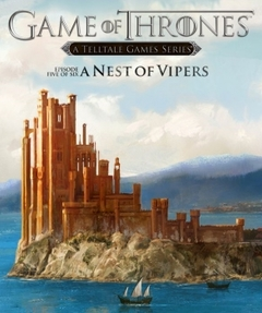 Game of Thrones: Episode 5 - A Nest of Vipers