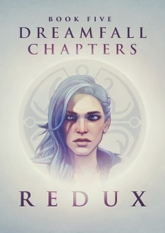 Dreamfall Chapters Book Five: Redux