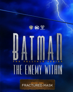 Batman: The Enemy Within - Episode 3: The Fractured Mask