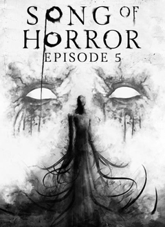 Song of Horror - Episode 5: The Horror and the Song