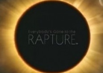 Everybody's Gone to the Rapture - новый трейлер