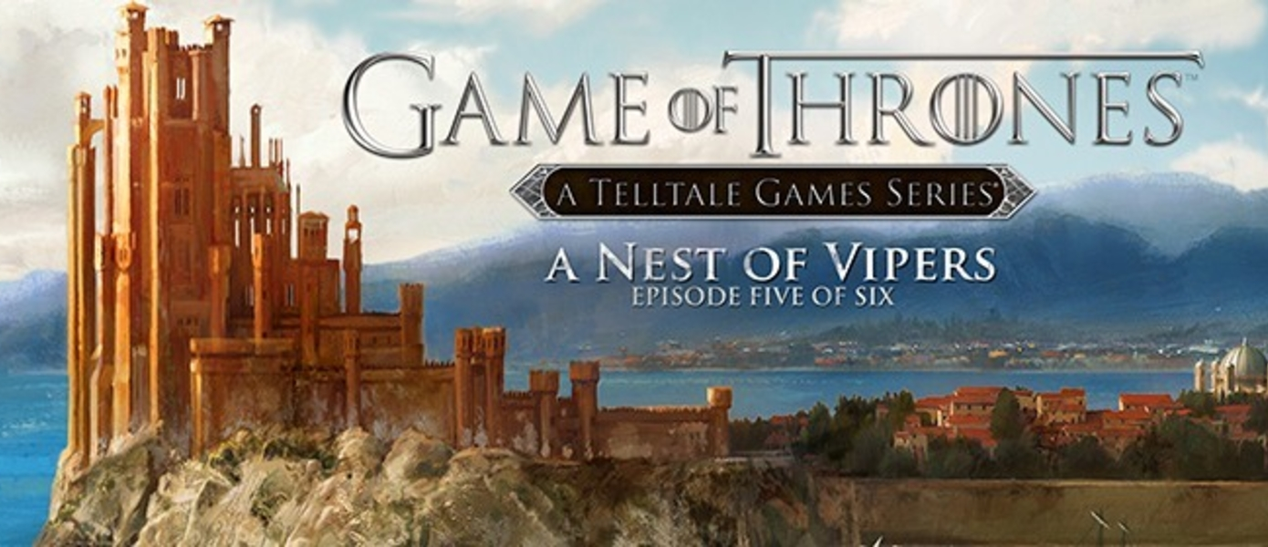 Обзор Game of Thrones: Episode 5 - A Nest of Vipers
